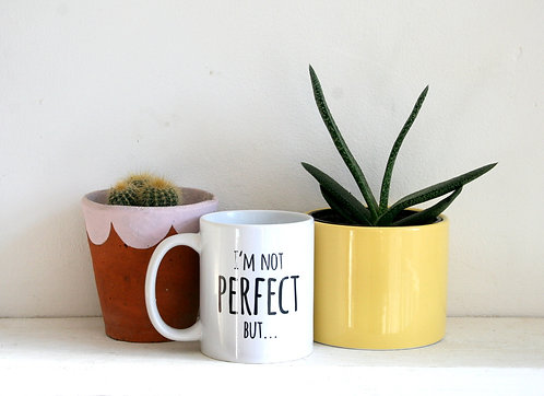 I'm Not Perfect But....Mug