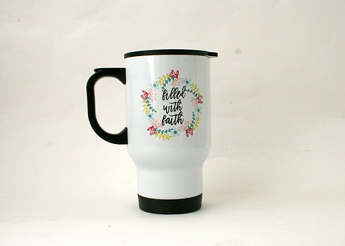 Filled With Faith Travel Mug