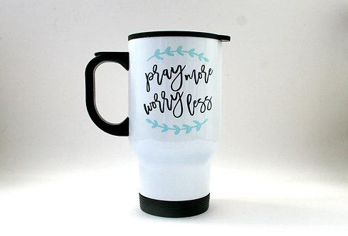 Pray More Worry Less Travel Mug WS