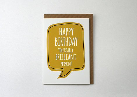Brilliant Person Birthday Greetings Card