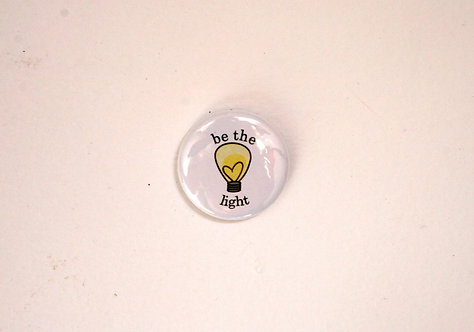 Be The Light Pin Badge