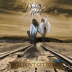 Dahlia Wakefield - You Don't Get To Win.
