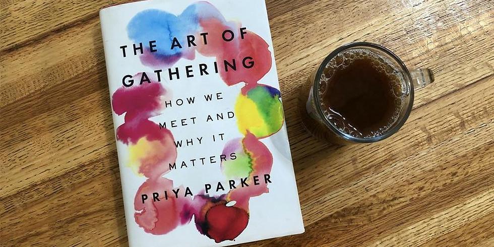 "W+iD Culture Club: ""The Art of Gathering"""
