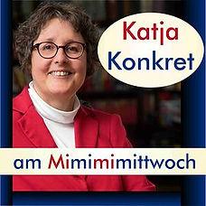 Podcast Katia konkret, am Mimimimittwoch