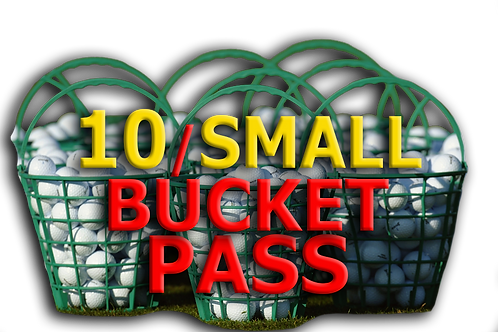10 SMALL BUCKET PASS