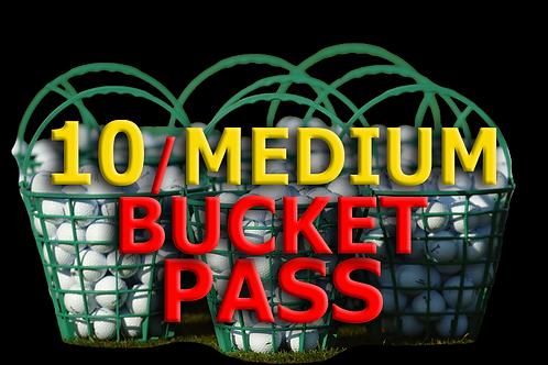 10 MEDIUM BUCKET PASS