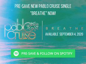 Pre-Save Pablo Cruise New Single 'Breathe' on Spotify