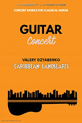 """Cover of a collection of concert pieces for classical guitar. """"Caribbean landscapes."""" Suite of 3 parts. Morning, evening, night."""