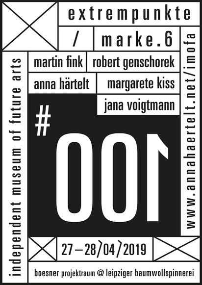 i.m.o.f.a / # 001 // extrempunkte / marke.6 // frühjahresrundgang spinnerei_galerien / leipzig
