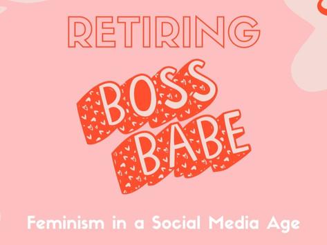 Retiring 'Boss Babe': Feminism in a Social Media Age