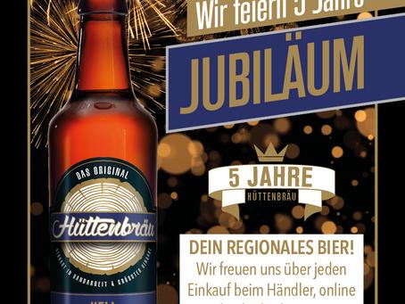 """Jubiläum """"5 Jahre Brauerei Hüttenbräu"""""""