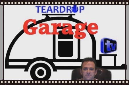 TeardropTV and Teardrop Garage