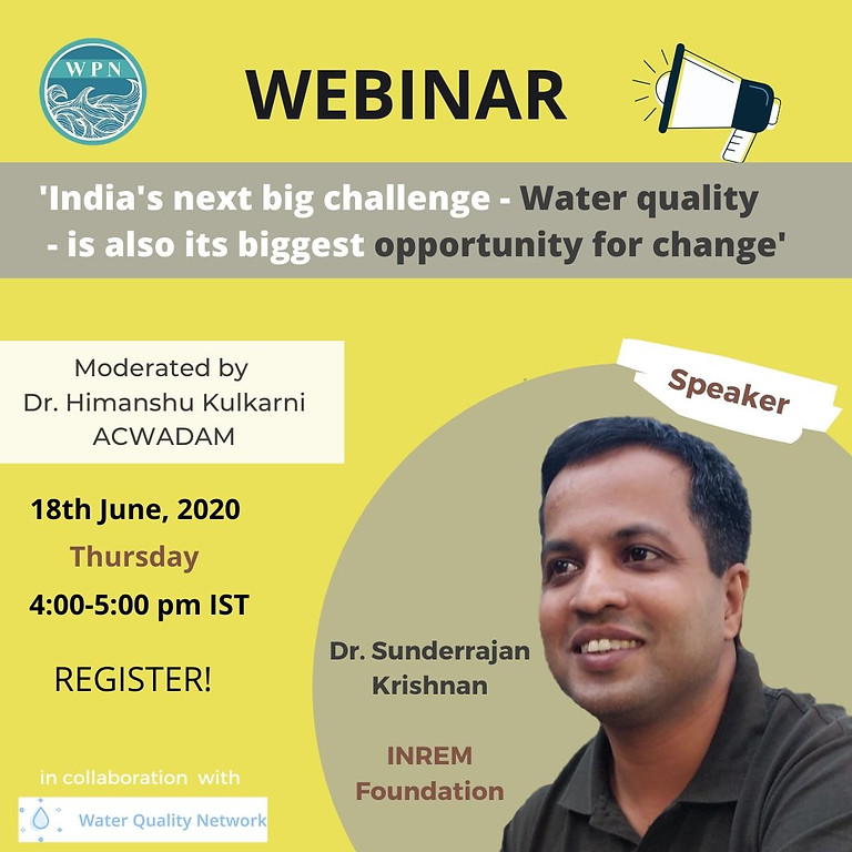"""Webinar: ''India's next biggest challenge - Water Quality, also its biggest opportunity for change"""""""