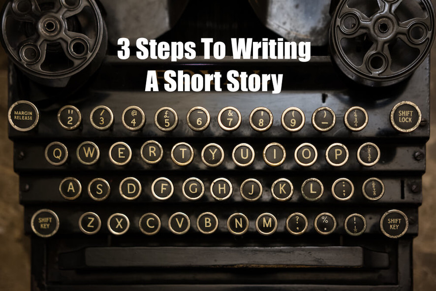 3 Easy Steps To Writing A Short Story