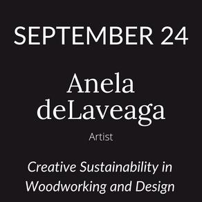 Anela deLaveaga Talks 'Creative Sustainability in Woodworking and Design'