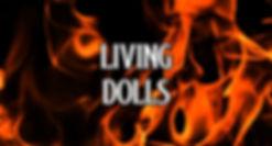 LIVING DOLLS.jpg