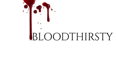 BLOODTHIRSTY.jpg