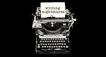 WRITING NIGHTMARES.jpg