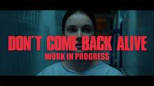 DontComeBackAlive_WorkInProgress_edited.jpg