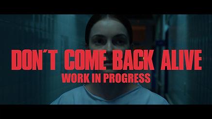 DontComeBackAlive_WorkInProgress.jpg