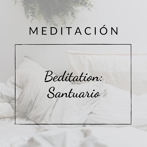 Beditation: El Santuario