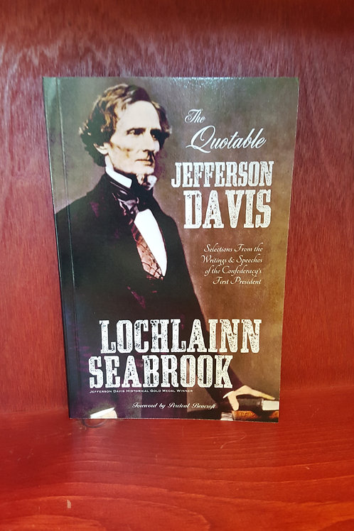The Quotable Jefferson Davis, complied by Lochlain Seabrook