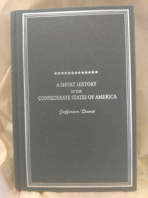 A Short History of The Confederate States by Jefferson Davis