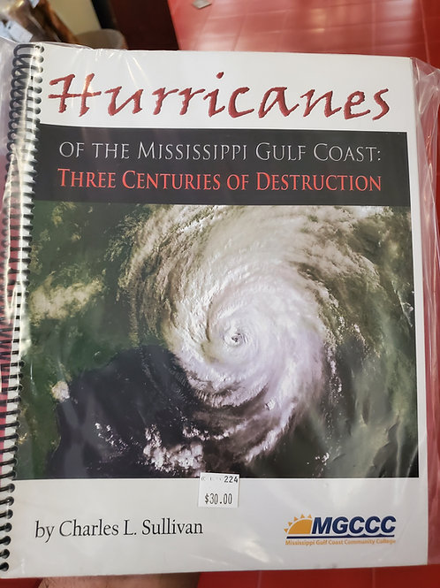 Hurricanes of The Mississippi Gulf Coast