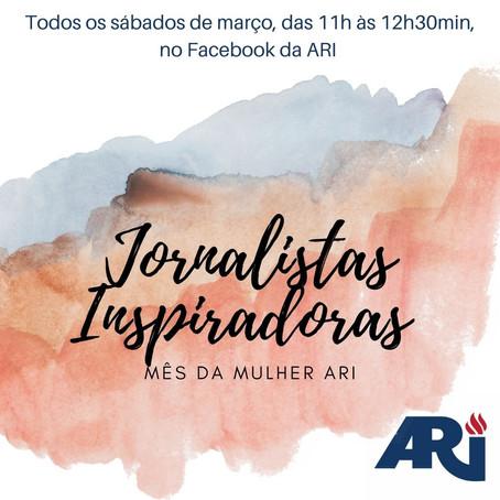 Jornalistas Inspiradoras – Mês da Mulher ARI