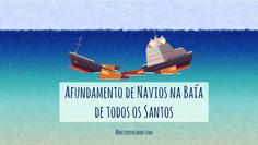 Afundamento de navios na Baía de Todos os Santos: turismo submarino ou problema ambiental?