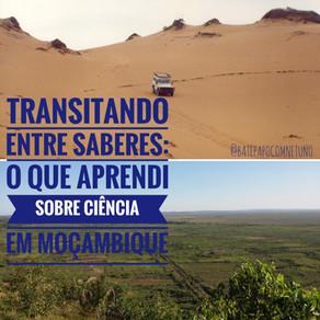 Transitando entre saberes: o que aprendi sobre ciência em Moçambique
