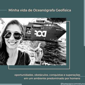 Minha vida de Oceanógrafa Geofísica em um ambiente predominado por homens