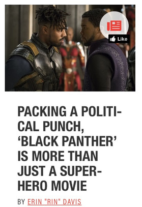 PACKING A POLITICAL PUNCH, 'BLACK PANTHER' IS MORE THAN JUST A SUPERHERO MOVIE
