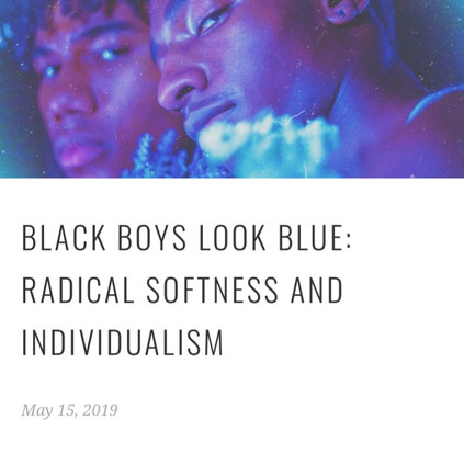 BLACK BOYS LOOK BLUE: RADICAL SOFTNESS AND INDIVIDUALISM