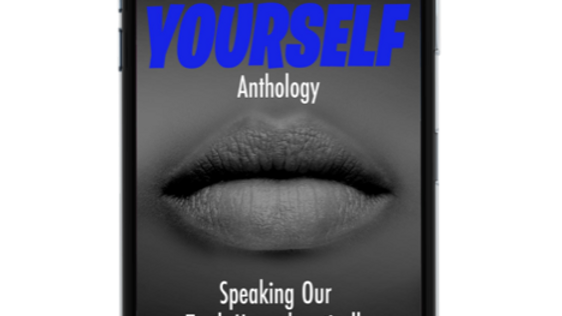 Unmute Yourself Anthology: Speaking Our Truth Unapologetically