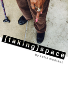 [ taking ] space