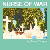 "Nurse of War  ""Εις τόπον χλοερόν""  LP"