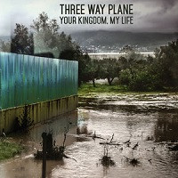 "Three Way Plane   ""Your kingdom, my life""  LP"