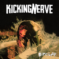 "Kicking Nerve   ""Bipolar""  LP"