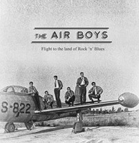 "The Air Boys    ""Flight to the land of rock'n'blues""  LP"
