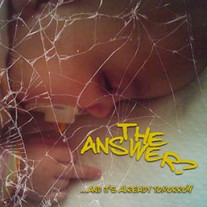 "The Answer?   ""…And it's already tomorrow""  LP"
