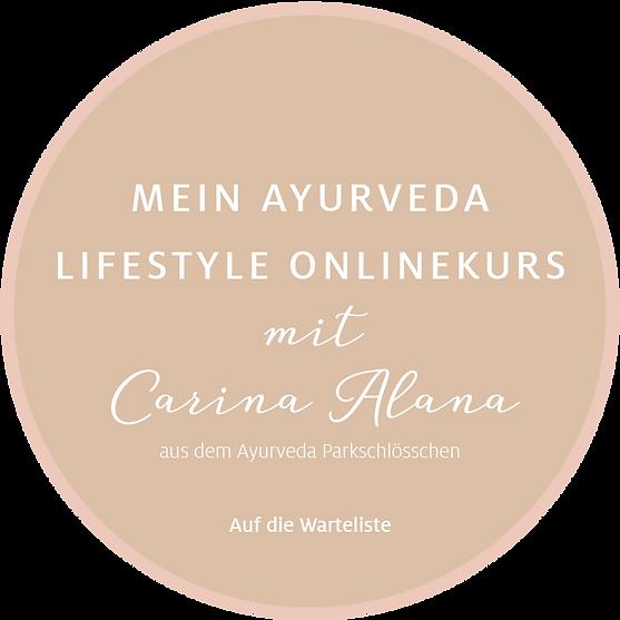 Mein Ayuveda Lifestyle Onlinekurs mit Carina Alana Preuß aus dem Ayurveda Parkschlösschen   Sei dabei
