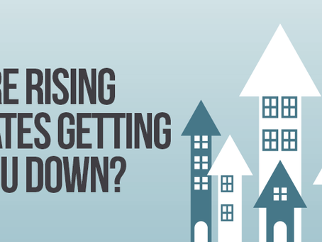 Are Rising Rates Getting You Down?