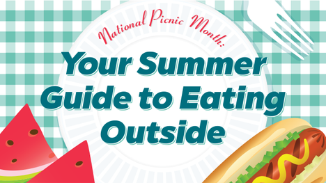 National Picnic Month: Your Summer Guide to Eating Outside