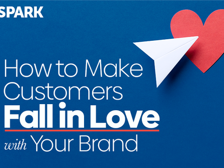 How to Make Customers Fall in Love with Your Brand