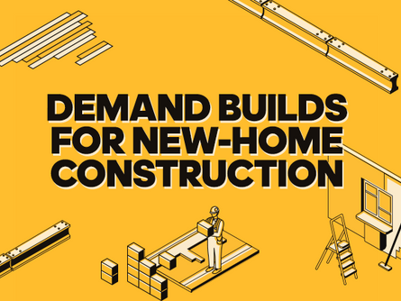 Demand Builds for New-Home Construction