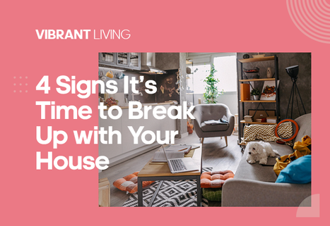 4 Signs It's Time to Break Up with Your House