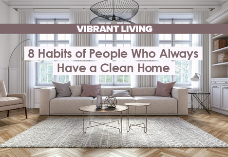 8 Habits of People Who Always Have a Clean Home