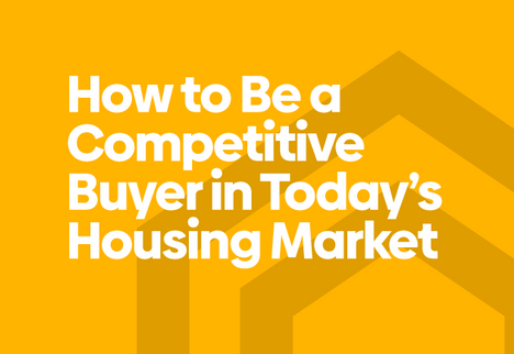 How to Be a Competitive Buyer in Today's Housing Market