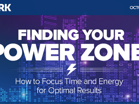 Finding Your Power Zone: How to Focus Time and Energy for Optimal Results